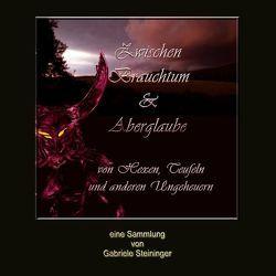 Zwischen Brauchtum und Aberglaube von Steininger,  Gabriele