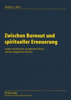 Zwischen Burnout und spiritueller Erneuerung von von Heyl,  Andreas