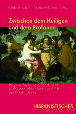 Zwischen dem Heiligen und dem Profanen von Nitsch,  Wolfram, Teuber,  Bernhard