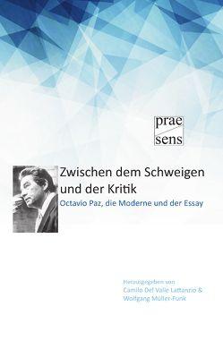 Zwischen dem Schweigen und der Kritik von Del Valle Lattanzio,  Camilo, Müller-Funk,  Wolfgang