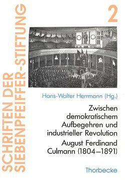 Zwischen demokratischem Aufbegehren und industrieller Revolution: August Ferdinand Culmann (1804-1891) von Herrmann,  Hans W