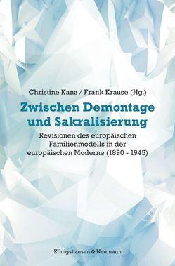 Zwischen Demontage und Sakralisierung von Kanz,  Christine, Krause,  Frank