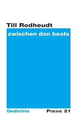 zwischen den beats von Leitner Verlag,  Anton G., Rodheudt,  Till