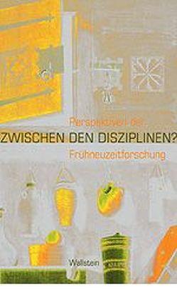 Zwischen den Disziplinen? von Puff,  Helmut, Wild,  Christopher