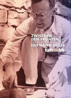 Zwischen den Fronten. Der Glasperlenspieler Hermann Hesse von Barbian,  Jan-Pieter, Decker,  Gunnar, Dittrich,  Lutz, Kleeberg,  Michael, Michels,  Volker