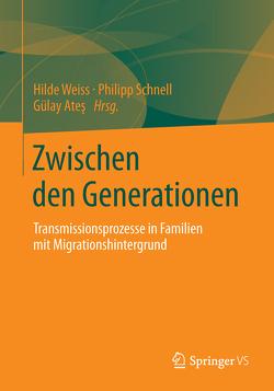 Zwischen den Generationen von Ateş,  Gülay, Schnell,  Philipp, Weiss,  Hilde
