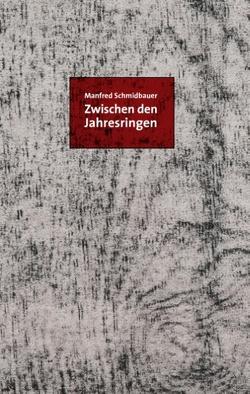 Zwischen den Jahresringen von Schmidbauer,  Manfred