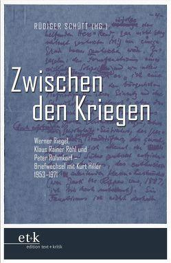 Zwischen den Kriegen von Röhl,  Klaus R, Rühmkorf ,  Peter, Schütt,  Rüdiger