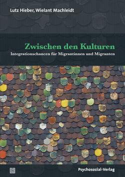 Zwischen den Kulturen von Hieber,  Lutz, Machleidt,  Wielant