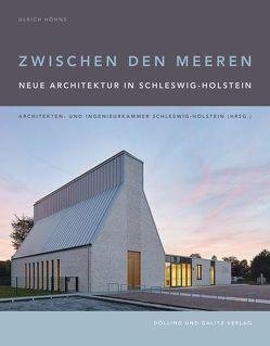 Zwischen den Meeren. Neue Architektur in Schleswig-Holstein. von Höhns,  Ulrich