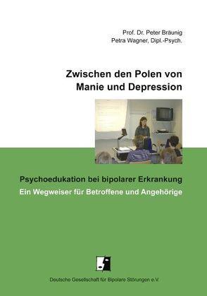 Zwischen den Polen von Manie und Depression von Bräunig,  Peter, Wagner,  Petra