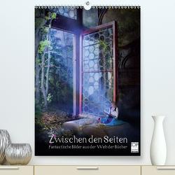 Zwischen den Seiten – Fantastische Bilder aus der Welt der Bücher (Premium, hochwertiger DIN A2 Wandkalender 2021, Kunstdruck in Hochglanz) von Kuckenberg-Wagner,  Brigitte