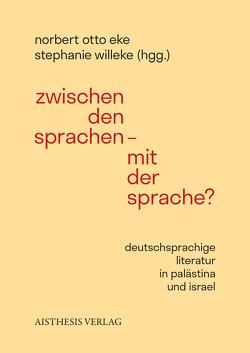 Zwischen den Sprachen – Mit der Sprache? von Eke,  Norbert Otto, Willecke,  Stephanie