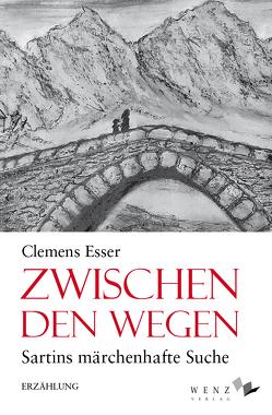 Zwischen den Wegen von Esser,  Clemens
