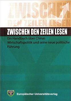 Zwischen den Zeilen lesen – Ein Handbuch über Chinas Wirtschaftspolitik und seine neue politische Führung von Barron,  Oliver, Lin,  Wei, Schulte,  Maike