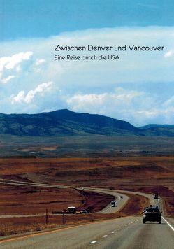 Zwischen Denver und Vancouver von Wegner,  Ralf