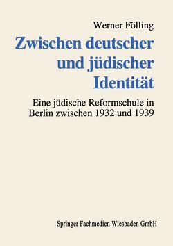 Zwischen deutscher und jüdischer Identität von Fölling,  Werner
