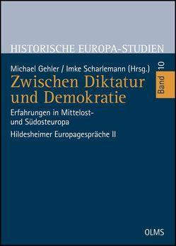 Zwischen Dikatur und Demokratie von Gehler,  Michael, Scharlemann,  Imke