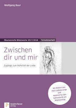 Zwischen dir und mir von Baur,  Wolfgang, Lange,  Karl-Ludwig
