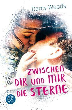 Zwischen dir und mir die Sterne von Becker,  Astrid, Woods,  Darcy
