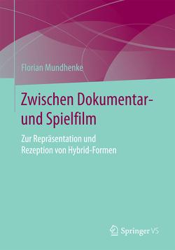 Zwischen Dokumentar- und Spielfilm von Mundhenke,  Florian