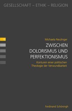 Zwischen Dolorismus und Perfektionismus von Neulinger,  Michaela