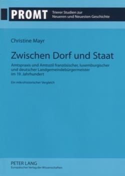 Zwischen Dorf und Staat von Mayr,  Christine