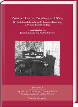 Zwischen Dorpat, Pressburg und Wien von Bahlcke,  Joachim, Schwarz,  Karl W.