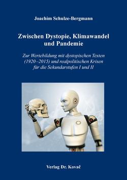 Zwischen Dystopie, Klimawandel und Pandemie von Schulze-Bergmann,  Joachim