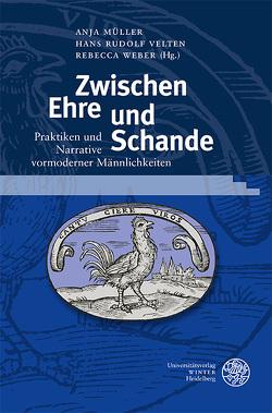Zwischen Ehre und Schande von Müller,  Anja, Velten,  Hans Rudolf, Weber,  Rebecca