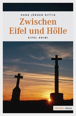 Zwischen Eifel und Hölle von Sittig,  Hans Jürgen