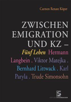 Zwischen Emigration und KZ von Köper,  Carmen R