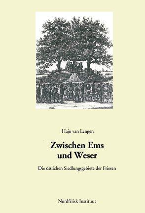 Zwischen Ems und Weser von Lengen,  Hajo van