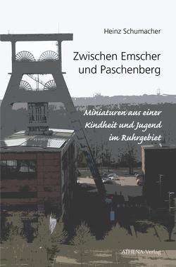 Zwischen Emscher und Paschenberg von Schumacher,  Heinz