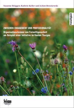 Zwischen Engagement und Professionalität von Brosziewski,  Achim, Brüggen,  Susanne, Keller,  Kathrin