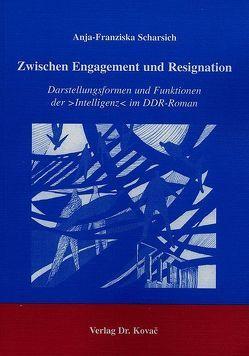 Zwischen Engagement und Resignation von Scharsich,  Anja F
