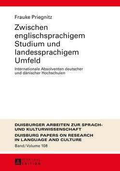 Zwischen englischsprachigem Studium und landessprachigem Umfeld von Priegnitz,  Frauke