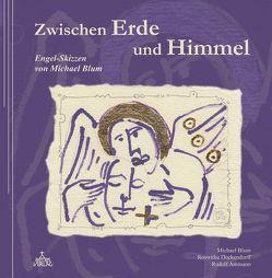 Zwischen Erde und Himmel von Ammann,  Rudolf, Blum,  Michael, Dockendorff,  Roswitha