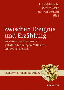 Zwischen Ereignis und Erzählung von Bernuth,  Ruth, Röcke,  Werner, Weitbrecht,  Julia