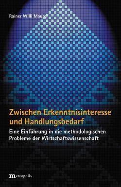 Zwischen Erkenntnisinteresse und Handlungsbedarf von Maurer,  Rainer W