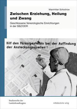 Zwischen Erziehung, Heilung und Zwang von Schochow,  Maximilian