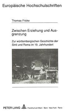 Zwischen Erziehung und Ausgrenzung von Fricke,  Thomas