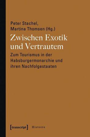 Zwischen Exotik und Vertrautem von Stachel,  Peter, Thomsen,  Martina