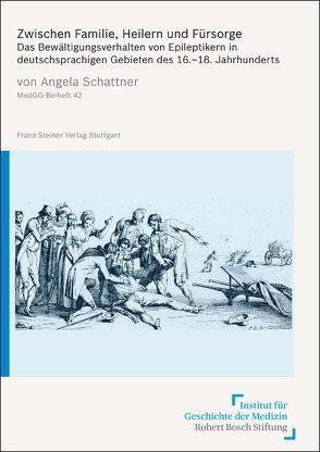 Zwischen Familie, Heilern und Fürsorge von Schattner,  Angela