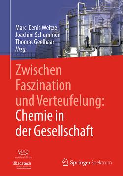 Zwischen Faszination und Verteufelung: Chemie in der Gesellschaft von Geelhaar,  Thomas, Schummer,  Joachim, Weitze,  Marc-Denis