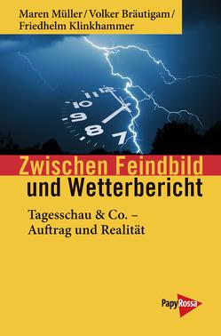 Zwischen Feindbild und Wetterbericht von Bräutigam,  Volker, Klinkhammer,  Friedhelm, Müller,  Maren