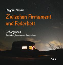 Zwischen Firmament und Federbett von Scherf,  Dagmar