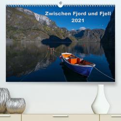 Zwischen Fjord und Fjell 2021 (Premium, hochwertiger DIN A2 Wandkalender 2021, Kunstdruck in Hochglanz) von Leimer,  Stefan
