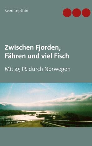 Zwischen Fjorden, Fähren und viel Fisch von Lepthin,  Sven