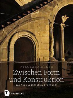 Zwischen Form und Konstruktion von Ziegler,  Nikolai